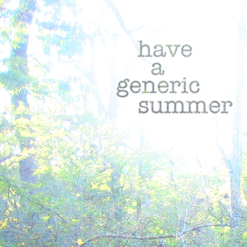 have a generic summer