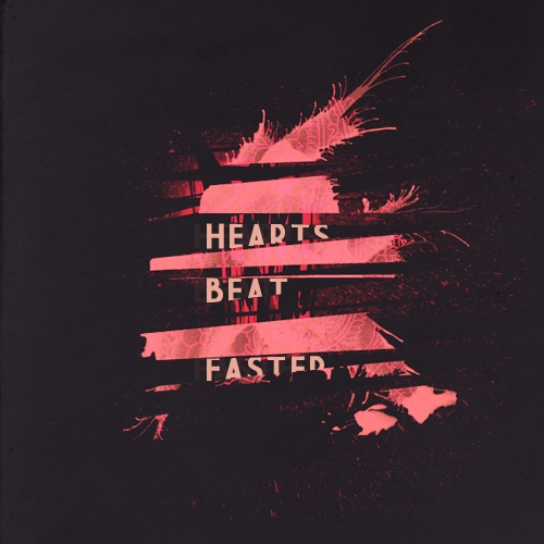 hearts beat faster