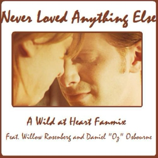 Never Loved Anything Else | A Willow and Oz Fanmix [B-Side]