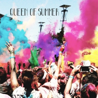 ♕ queen of summer ♕