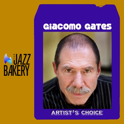 Giacomo Gates: Artist's Choice
