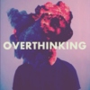 for when you're overthinking.