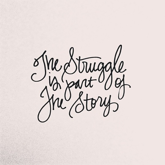 The Struggle Is Part Of The Story *UPDATED*