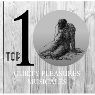 Top 10 - Guilty Pleasures