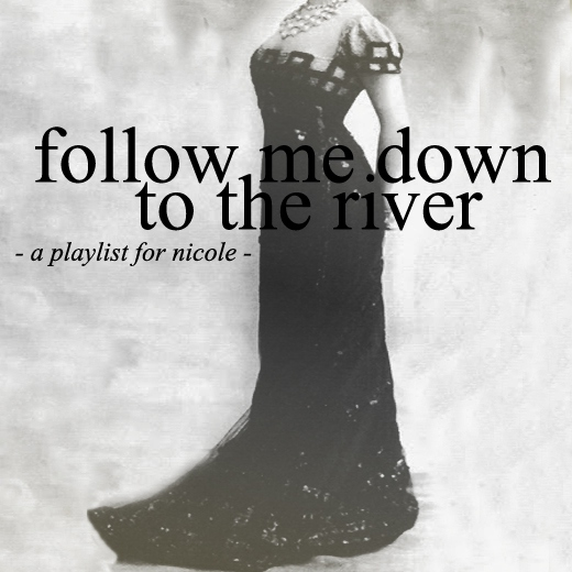 Follow Me Down to the River