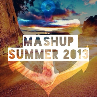 Mashup Summer 2013 Part II.