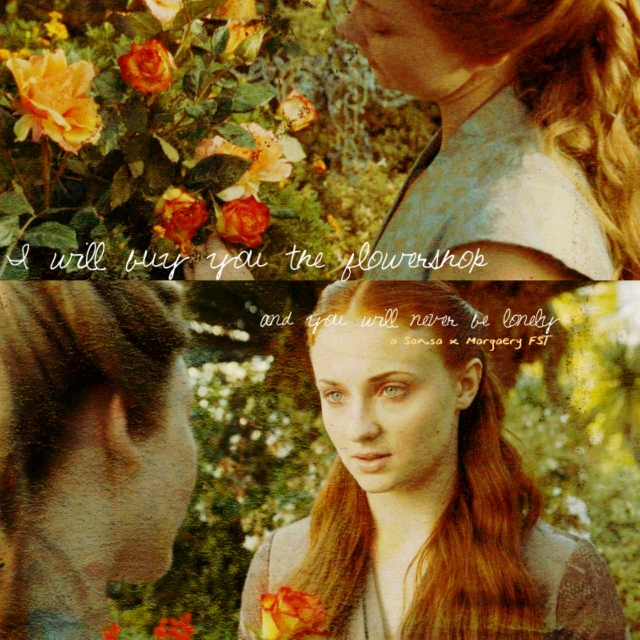 i will buy you the flowershop / and you will never be lonely ~ a Sansa x Margaery FST