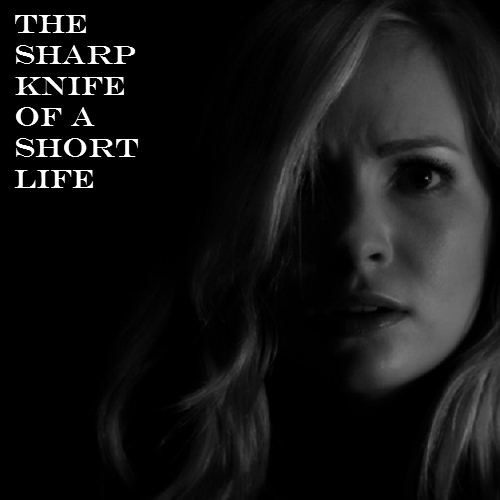 the sharp knife of a short life