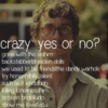 crazy: yes or no?