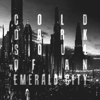 COLD DARK SOUL OF AN EMERALD CITY