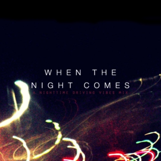 When the Night Comes