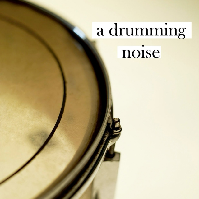 a drumming noise