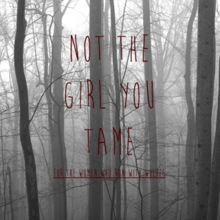 Not The Girl You Tame