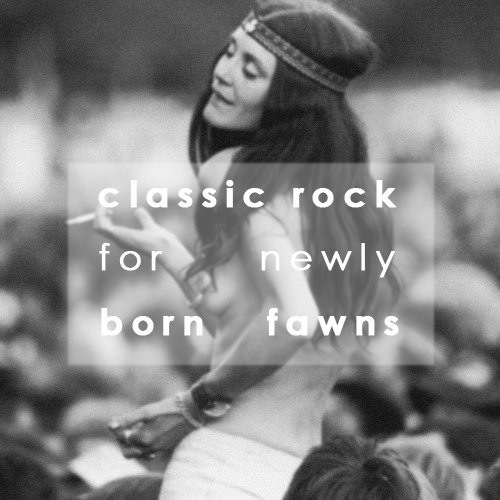 classic rock for newly born fawns
