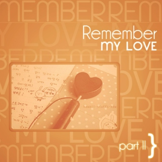 remember my love - part II