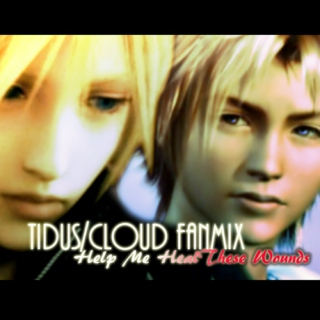 Help Me Heal These Wounds (A Tidus/Cloud Fanmix)