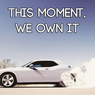 This Moment, We Own It.