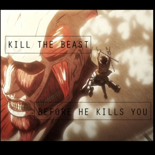 kill the beast before he kills you