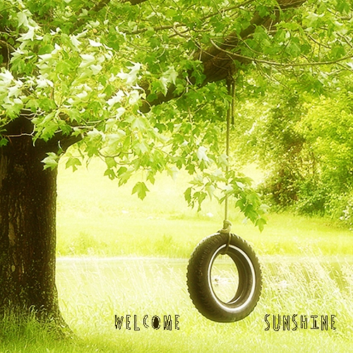 welcome sunshine