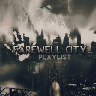 Farewell City PlayList.