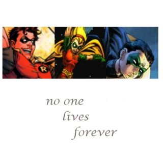 no one lives forever;