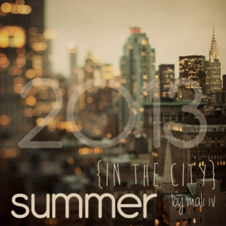 Summer In The City {2013}