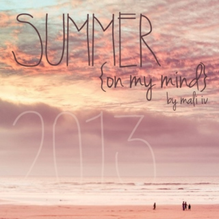 Summer On My Mind {2013}