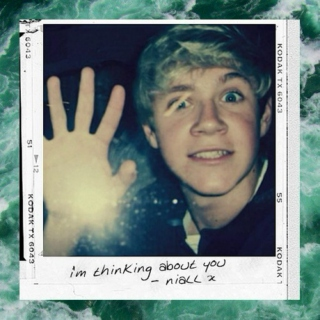 i'm thinking about you - niall x