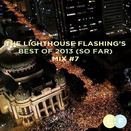 The Lighthouse Flashing's Best of 2013 So Far - Mix 7