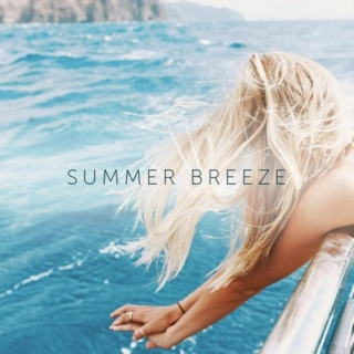 summer breeze (makes me feel fine)