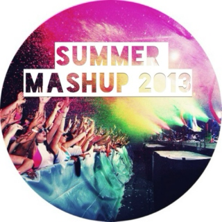 Mashup Summer 2013 Part III
