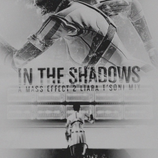 In The Shadows: A Liara T'Soni Mix