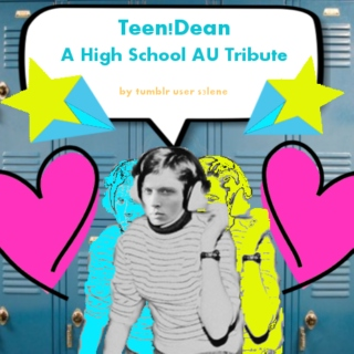 Teen!Dean: A High School AU Tribute
