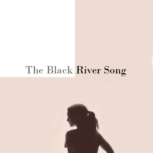 The Black River Song