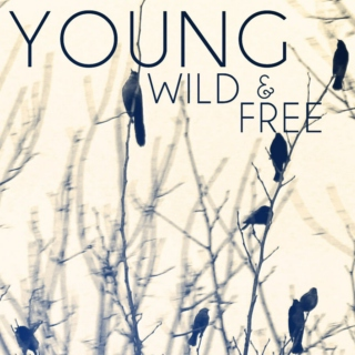 Young, Wild & Free