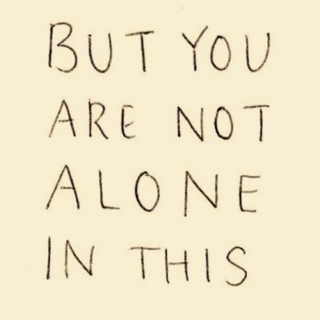 baby you're not alone.