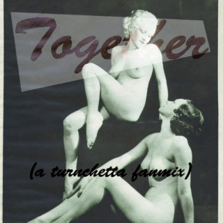 Together (a turnchetta fanmix)