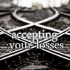 accepting your losses