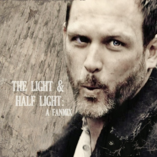 The Light and Half Light: A Fanmix