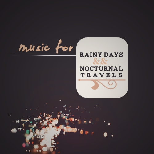 Rainy Days & Nocturnal Travels