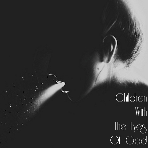 Children With The Eyes Of God