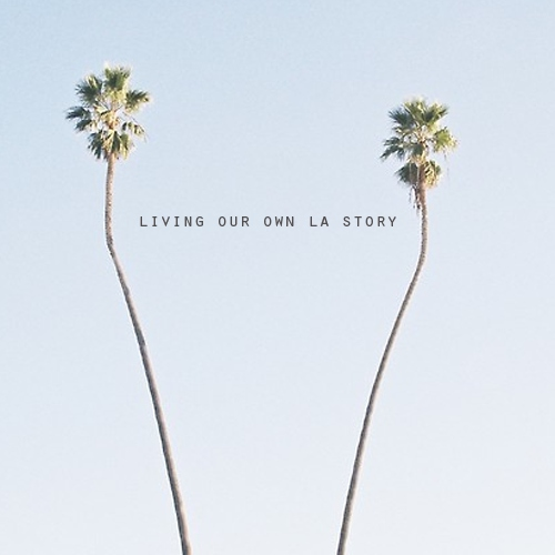 living our own la story ❁☪❀