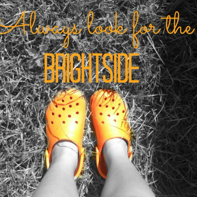 Always look for the brightside!
