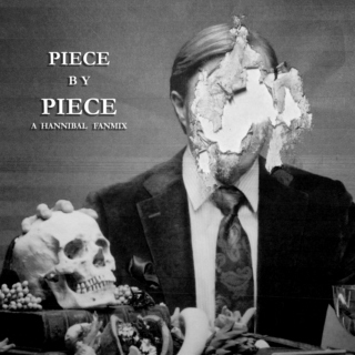 Piece by Piece -  A Hannibal Fanmix