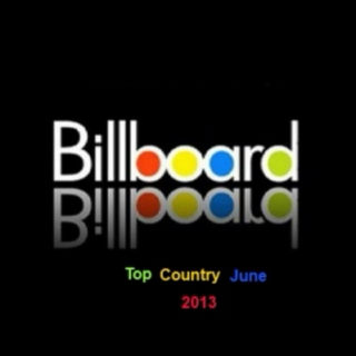 Top 40 Country Songs for June 2013