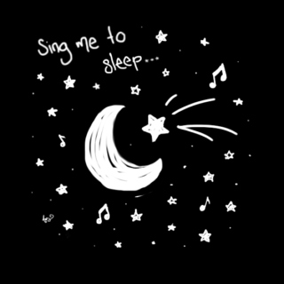 Sing me to sleep...