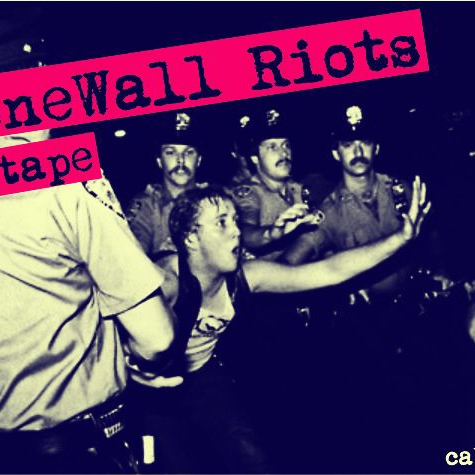 Mixtape #7: Stonewall Riots