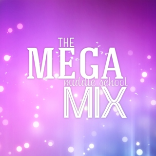 the mega middle school mix