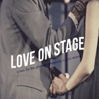 Love on stage
