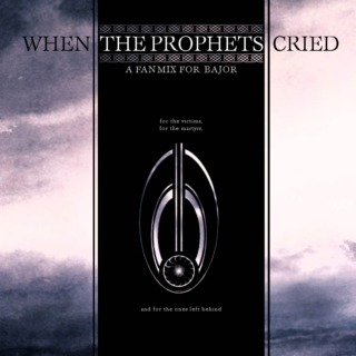 when the prophets cried